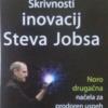 Skrivnosti inovacij Steva Jobsa za posel